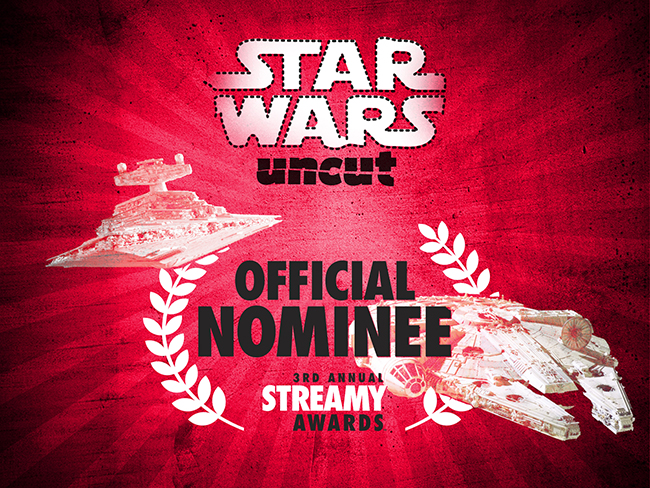 Star Wars Uncut Streamy Nominee
