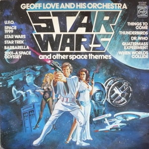 Star Wars and Other Space Themes - Geoff Love and his Orchestra