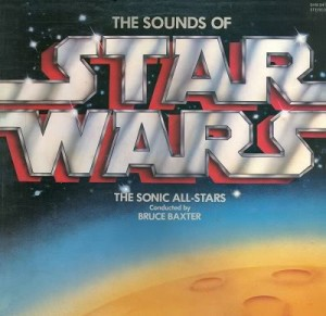 The Sounds of Star Wars by The Sonic All-Stars, conducted by Bruce Baxter