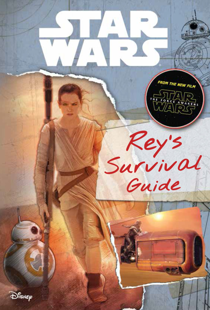 Star Wars: The Force Awakens Rey's Survival Guide