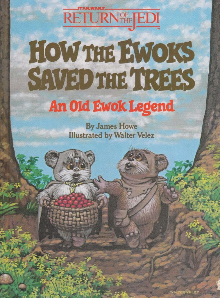 How the Ewoks Saved The Trees: An Old Ewok Legend by James Howe