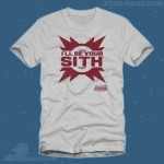 I'll Be Your Sith Shirt