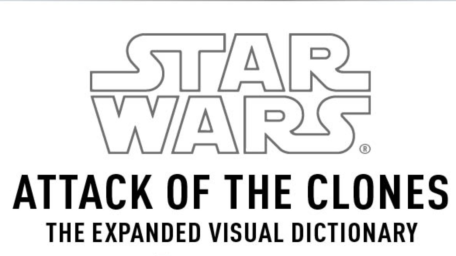 Star Wars Attack Of The Clones The Expanded Visual Dictionary The Book I Didn T Know Existed Starwars Com