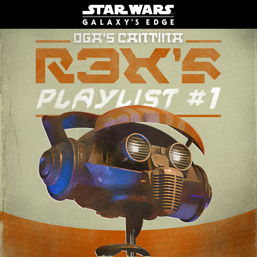 Star Wars: Galaxy's Edge – Oga's Cantina: R-3X's Playlist #1