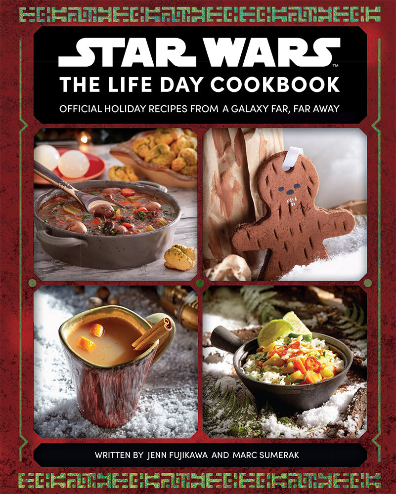 Star Wars: The Life Day Cookbook: Official Holiday Recipes From a Galaxy Far, Far Away