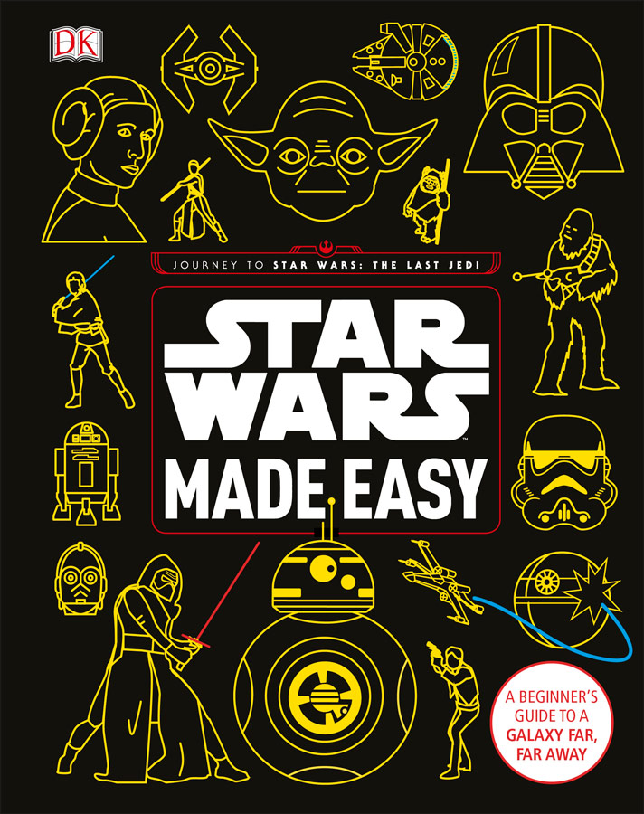 7ee98636f09 Star Wars Made Easy takes on the enormous task of introducing and  explaining the Star Wars universe to newer fans in a fun and inviting  format.